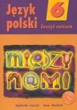 Między nami 6 Język polski Zeszyt ćwiczeń